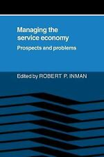 Managing the Service Economy : Prospects and Problems by Robert P. Inman...