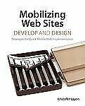 Mobilizing Web Sites: Strategies for Mobile Web Implementation (Develop and Des