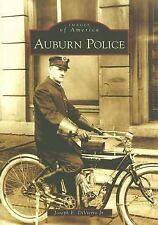 Images of America: Auburn Police by Joseph E., Jr. DiVietro and Joseph E....