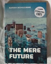 SIGNED The Mere Future by Sarah Schulman (2009, Hardcover) SIGNED