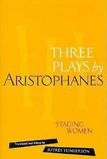 Three Plays by Aristophanes: Staging Women (The New Classical Canon)