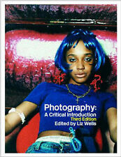 Photography: A Critical Introduction by Liz Wells (Paperback, 2004)