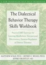 The Dialectical Behavior Therapy Skills Workbook : Practical DBT Exercises