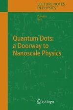 Lecture Notes in Physics: Quantum Dots : A Doorway to Nanoscale Physics 667...