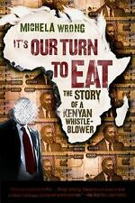 It's Our Turn to Eat: The Story of a Kenyan Whistle-Blower Wrong, Michela Paper