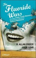 The Fluoride Wars: How a Modest Public Health Measure Became America's Longest R