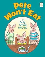Pete Won't Eat by Emily Arnold McCully (2014, Paperback)