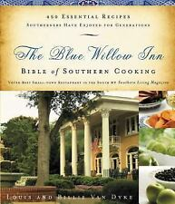 The Blue Willow Inn Bible of Southern Cooking: 450 Essential Recipes Southerners