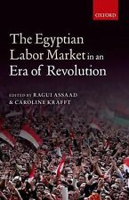 The Egyptian Labor Market in an Era of Revolution (2015, Hardcover)