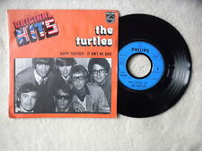 "45T 7"" THE TURTLES ""Happy together - Original hits"" PHILIPS 6078 427 FRANCE §"