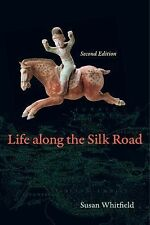 Life along the Silk Road by Susan Whitfield (2015, Paperback)
