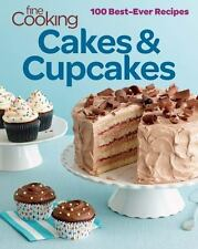 Fine Cooking Cakes and Cupcakes: 100 Best-Ever Recipes by Fine Cooking Magazine