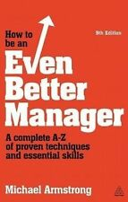 How to be an Even Better Manager, Michael Armstrong