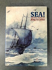 SEA! ARTISTIC WORKS OF KING D CARLOS - SETE MARES *1ST EDITION 2007* D/W H/B