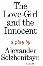 The Love-Girl and the Innocent : A Play by Aleksandr Solzhenitsyn (1970,...