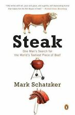 Steak : One Man's Search for the World's Tastiest Piece of Beef by Mark...