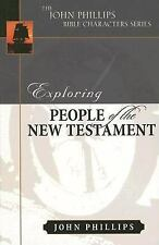 John Phillips Bible Characters: Exploring People of the New Testament by John...