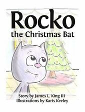 Rocko the Christmas Bat by James, 3rd King (2013, Picture Book)