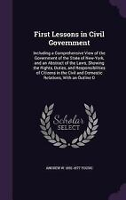First Lessons in Civil Government : Including a Comprehensive View of the...