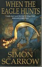 SIGNED SIMON SCARROW WHEN THE EAGLE HUNTS FIRST EDITION PAPERBACK 2003