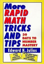 More Rapid Math: Tricks and Tips : 30 Days to Number Mastery by Edward H....
