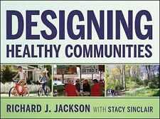 Designing Healthy Communities by Richard J. Jackson and Stacy Sinclair (2011,...