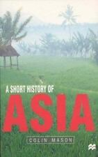 A Short History of Asia : Stone Age to 2000 AD-ExLibrary