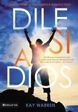 NEW - Dile si a Dios (Spanish Edition) by Warren, Kay