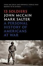 Thirteen Soldiers: A Personal History of Americans at War - McCain, John - Paper