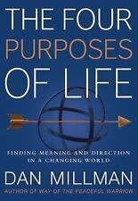 The Four Purposes of Life : Finding Meaning and Direction in a Changing World by