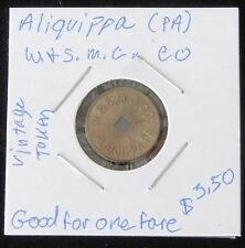 "Nice Vintage Aliquippa (Pa) W. & S. M. C. Co. ""Good For One Fare"" Token"