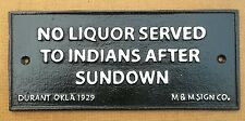 Do Not Sell liquor to Indians after Sundown metal sign not enamel