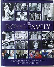 The Royal Family A Year By Year Chronicle of the House of Windsor - HC 2007