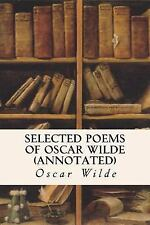 Selected Poems of Oscar Wilde (annotated) by Oscar Wilde (2015, Paperback)