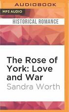 The Rose of York : Love and War by Sandra Worth (2016, MP3 CD, (FREE 2DAY SHIP)