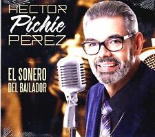 """HECTOR PICHIE PEREZ - '"""" EL SONERO DEL BAILADOR""""- CD (EX SONORA PONCENA)"""