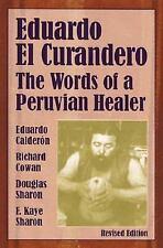 Eduardo el curandero: las palabras de un curador peruano, Eduardo Calderon, Rich