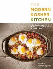 The Modern Kosher Kitchen: More than 125 Inspired Recipes for a New Generation o