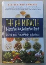 PH Miracle Ser.: The PH Miracle : Balance Your Diet, Reclaim Your Health by...