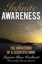 Infinite Awareness : The Awakening of a Scientific Mind by Marjorie Hines...