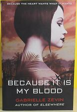 BECAUSE IT IS MY BLOOD   -Gabrielle Zevin -  PAPERBACK ~ NEW