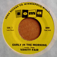 VANITY FAIR - EARLY IN THE MORNING b/w HITCHIN' A RIDE - SOMA 45
