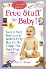 Free Stuff for Baby! 2006-2007 edition: How to Save Hundreds of Dollars...New