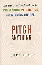 Pitch Anything: An Innovative Method for Presenting by Oren Klaff (Hardcover)