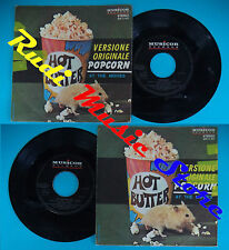 LP 45 7'' HOT BUTTER Popcorn At the movie 1972 italy MUSICOR MR9401 no cd mc dvd
