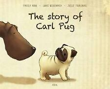 Story of Carl Pug : Who Got Lost and Found His Way Home Again by Lukas...