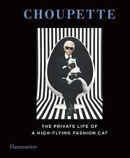 Choupette : The Private Life of a High-Flying Fashion Cat (2014, Hardcover)