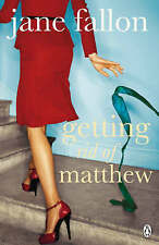 GETTING RID OF MATTHEW; Jane Fallon; Problems with lover ~ and lots of laughs!