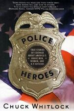 Police Heroes: True Stories of Courage About America's Brave Men, Women, and K-9