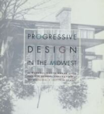 Progressive Design in the Midwest : The Purcell-Cutts House and the Prairie...
